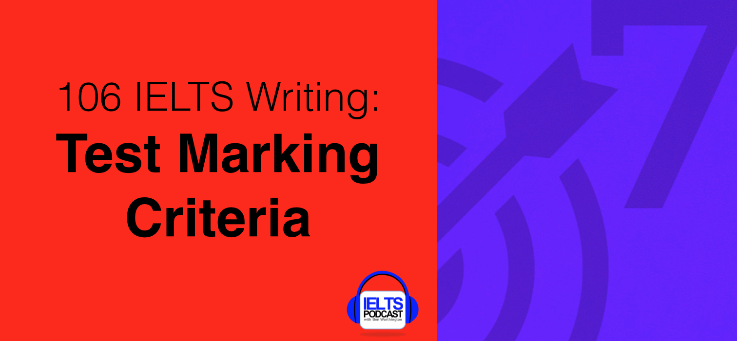 IELTS Writing: 106 Test Marking Criteria