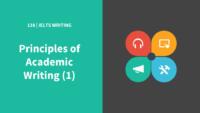 IELTS Writing 138 Principles of Academic Writing - Part 1