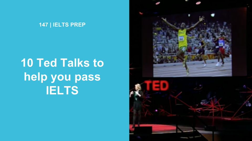 21 Ted Talks to Help You Pass IELTS