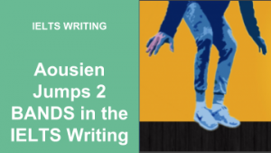 Aousien Jumps 2 BANDS in the IELTS Writing