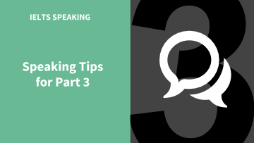 Speaking Tips for Part 3