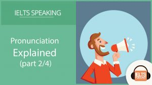 How Does an Examiner Mark Your Speaking Test? Pronunciation Explained (part 2/4)