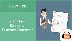 Band 7 Task 2 Essay and Examiner Comments