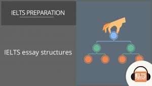 IELTS Essay structures