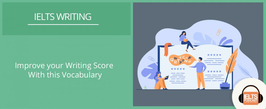 Improve your Writing Score With this Vocabulary